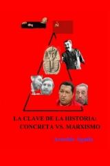 La Clave De La Historia: Concreta Vs. Marxismo