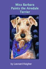 Miss Barbara Paints The Airedale Terrier.