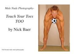 Male Nude Photography- Touch Your Toes Too