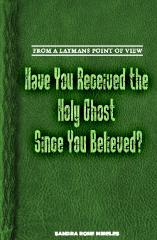 Have You Received The Holy Ghost Since You Believed?