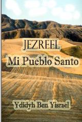Jezreel, Mi Pueblo Santo