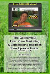 The Gopherhaul Lawn Care Marketing & Landscaping Business Show Episode Guide.