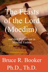 The Feasts Of The Lord (Moedim) And Their Fulfillment In Messiah Yeshua