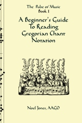 A Beginner's Guide To Reading Gregorian Chant Notation
