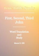 True Bible Study - First, Second, Third John