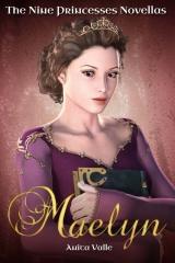 Maelyn (The Nine Princesses Novellas)