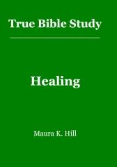 True Bible Study - Healing