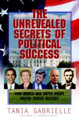 The Unrevealed Secrets Of Political Success