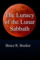The Lunacy Of The Lunar Sabbath