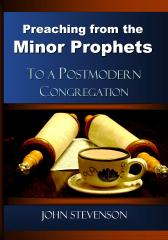 Preaching From The Minor Prophets To A Postmodern Congregation