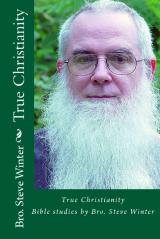 True Christianity By Bro Steve Winter