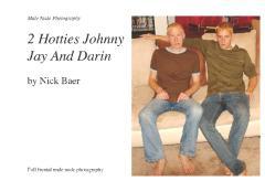 Male Nude Photography- 2 Hotties Johnny Jay And Darin