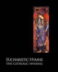 Eucharistic Hymns - The Catholic Hymnal