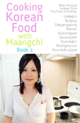 Cooking Korean Food With Maangchi - Book 2