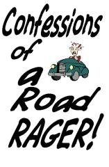 Confessions Of A Road Rager