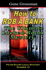 How To Rob A Bank - Peter Sharp Legal Mystery #13