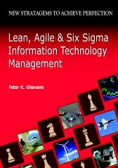 Lean, Agile And Six Sigma Information Technology Management