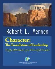 Character:  The Foundation Of Leadership