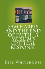 Sam Harris And The End Of Faith:  A Muslim's Critical Response