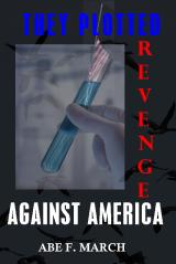 They Plotted Revenge Against America