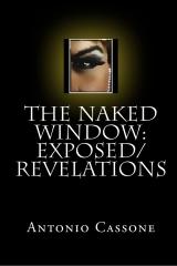 The Naked Window: Exposed/Revelations