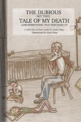 The Dubious (But True) Tale Of My Death (And Everything That Preceded It)