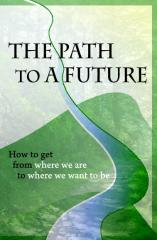 The Path to A Future