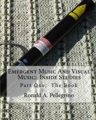 Emergent Music And Visual Music:  Inside Studies