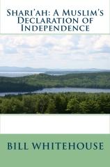Shari'Ah: A Muslim's Declaration Of Independence
