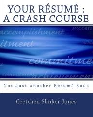 Your Resume : A Crash Course