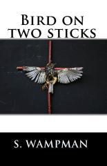 Bird On Two Sticks
