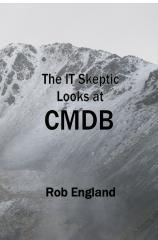 The IT Skeptic Looks at CMDB