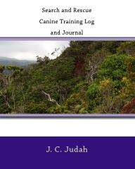Search and Rescue  Canine Training Log and Journal