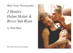 Male Nude Photography- 2 Hotties Dylan Skylar & Bryce Van Ryan