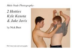 Male Nude Photography- 2 Hotties Kyle Kasota & Jake Javis
