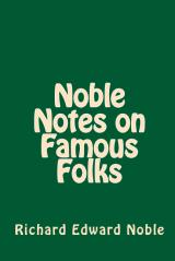 Noble Notes on Famous Folks