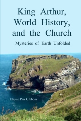 King Arthur, World History, and The Church