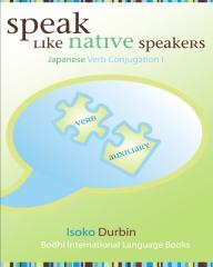 Speak Like Native Speakers Japanese Verb Conjugation I