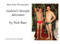 Male Nude Photography- Gabriel's Straight Adventure