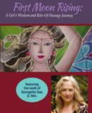 First Moon Rising: A Girl's Wisdom and Rite-of-Passage Journey