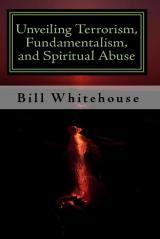 Unveiling Terrorism, Fundamentalism, and Spiritual Abuse