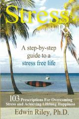 Stress Rx - 103 Prescriptions for Overcoming Stress and Achieving Lifelong Happiness