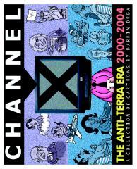 Channel X: The Anti-Terra Era