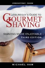 Leisureguy's Guide to Gourmet Shaving, Third Edition