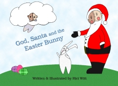 God, Santa and the Easter Bunny