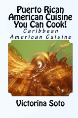 Puerto Rican American Cuisine You Can Cook!