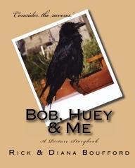Bob, Huey & Me
