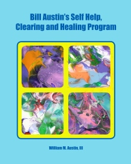 Bill Austin's Self Help, Clearing and Healing Program