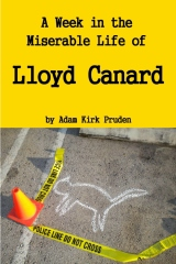 A Week in the Miserable Life of Lloyd Canard