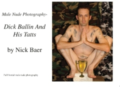 Male Nude Photography- Dick Ballin And His Tatts
